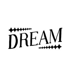 dream - isolated hand drawn lettering vector image vector image