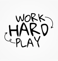 work hard play hard shirt and apparel design vector image