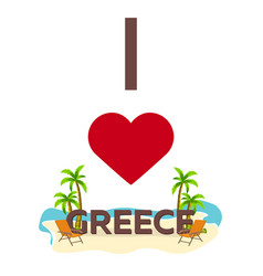 i love greece travel palm summer lounge chair vector image