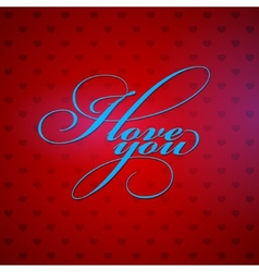 I love you holiday background with hearts vector image