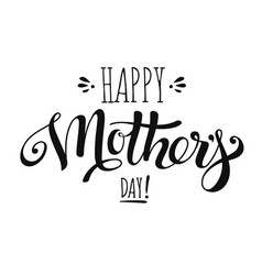 Lettering happy mothers day for greeting card vector