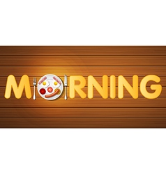 Morning word with top view of smiling breakfast vector