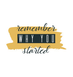 remember why you started watercolor ink vector image
