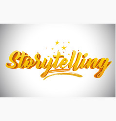 Storytelling golden yellow word text with vector
