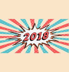 happy new year banner of 2018 style pop art comic vector image vector image