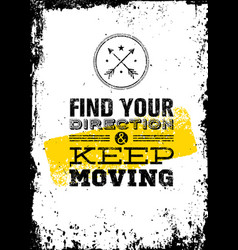 Find your direction and keep moving motivation vector