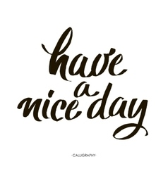 Have a nice day lettering for cards vector image