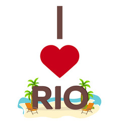 i love rio brazil travel palm summer lounge vector image