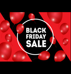 black friday sale poster with shiny red balloons vector image