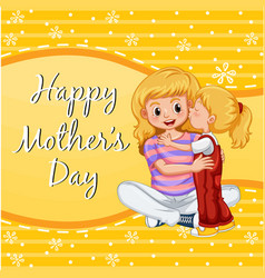 Happy mothers day card with girl kissing mom vector