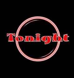 Tonight florescent light vector