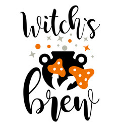 witches brew slogan inscription quotes vector image