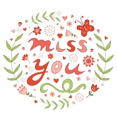Elegant hand drawn miss you floral card vector image vector image