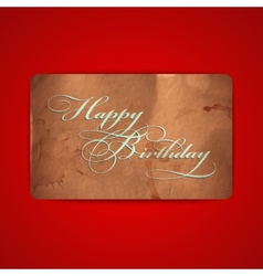 happy birthday vintage card with grunge cardboard vector image