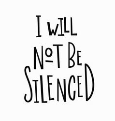 I will not be silenced t-shirt quote lettering vector