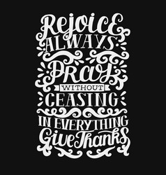 hand lettering with bible verse rejoice always vector image