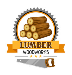 Lumber label with wood stack and saw emblem for vector