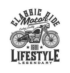 Tshirt print with custom bike retro motorcycle vector