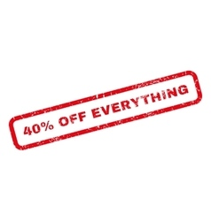 40 Percent Off Everything Rubber Stamp vector image