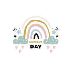 cute rainbow with lettering phrase childish print vector image