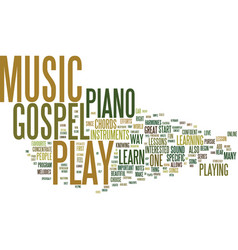 ever wondered how to play gospel music text vector image