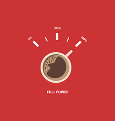 coffee poster full power vector image