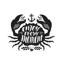 Crab typographic design enjoy every moment vector