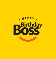 Happy birthday boss template design vector