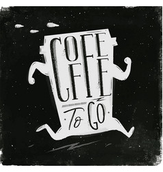 Poster coffee to go chalk vector