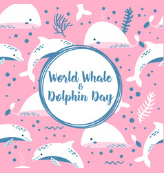 world whale and dolphin day poster vector image