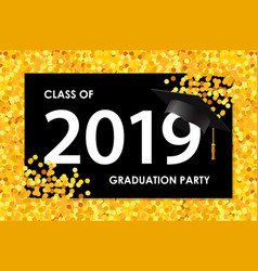 graduating class 2019 poster party invitation vector image