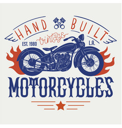 Hand built vintage motorcycles t-shirt or poster vector