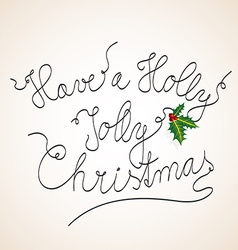 Handwritten Christmas with the following text Have vector
