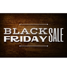 Black friday announcement on wooden background vector image vector image