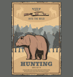 Hunting society retro poster with wild bear vector