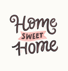 home sweet home hand drawn lettering vector image