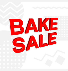 Advertising banner or poster with bake sale text vector