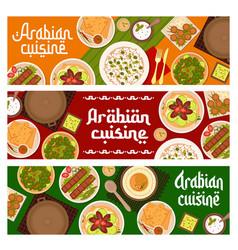 Arabian food restaurant dishes banners vector