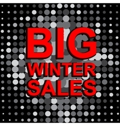 Big sale poster with BIG WINTER SALE text vector