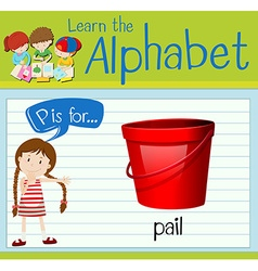 Flashcard letter P is for pail vector
