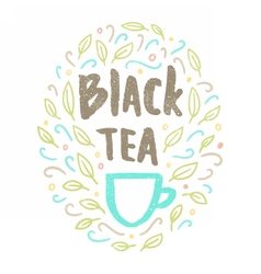 Black tea Lettering and doodles vector image