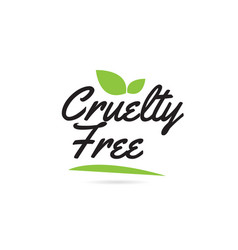 Green leaf cruelty free hand written word text vector