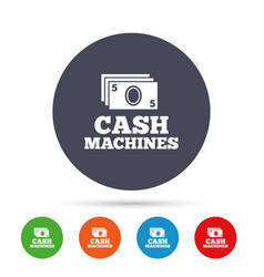 Cash machines sign icon paper money symbol vector