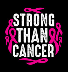 Strong than cancer 100 best for clothing design vector
