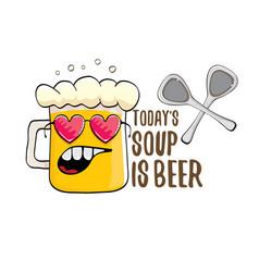 Today s soup is beer bar menu concept vector