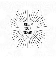 follow your dream tribal boho style frame vector image