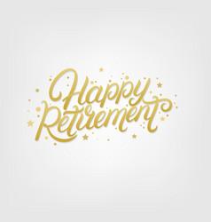 Happy retirement hand written lettering vector
