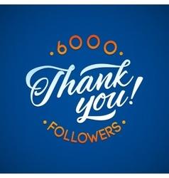 Thank you 6000 followers card thanks vector