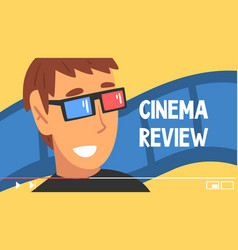 young man blogger giving cinema and movies reviews vector image