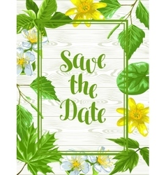 Spring green leaves and flowers Save the date vector image